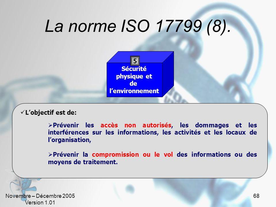 La norme ISO 17799 (8). 5 Sécurité physique et de l'environnement