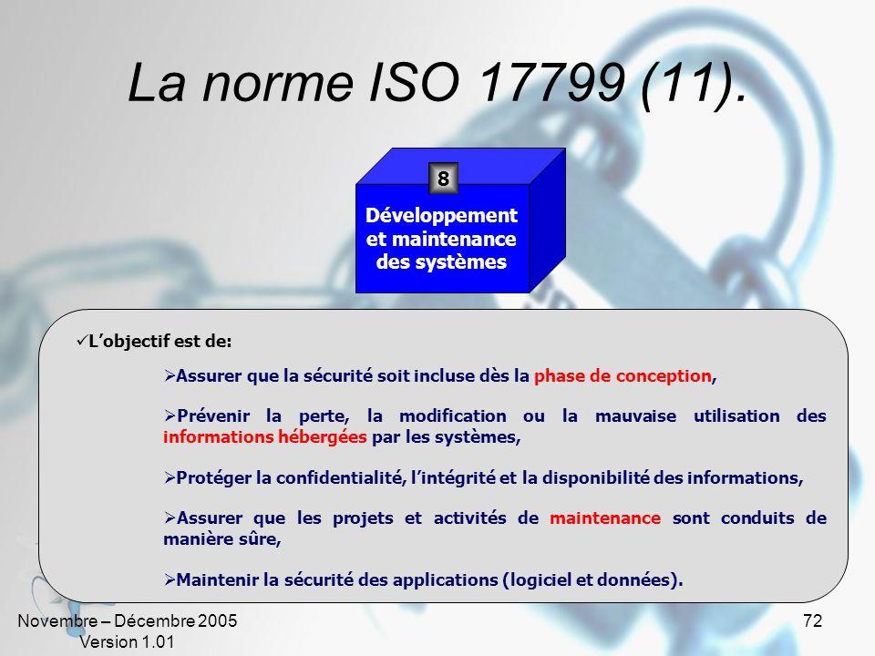 La norme ISO 17799 (11). 8 Développement et maintenance des systèmes