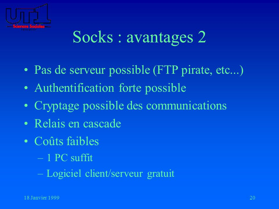 Socks : avantages 2 Pas de serveur possible (FTP pirate, etc...)