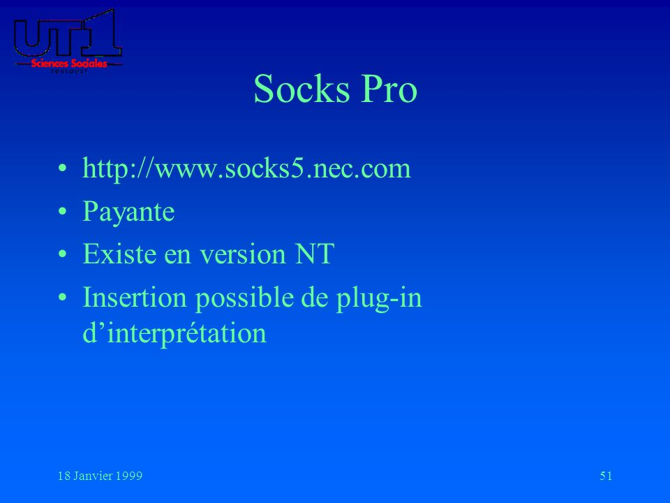 Socks Pro http://www.socks5.nec.com Payante Existe en version NT