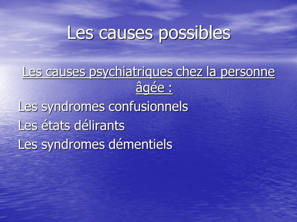 Les causes psychiatriques chez la personne âgée :