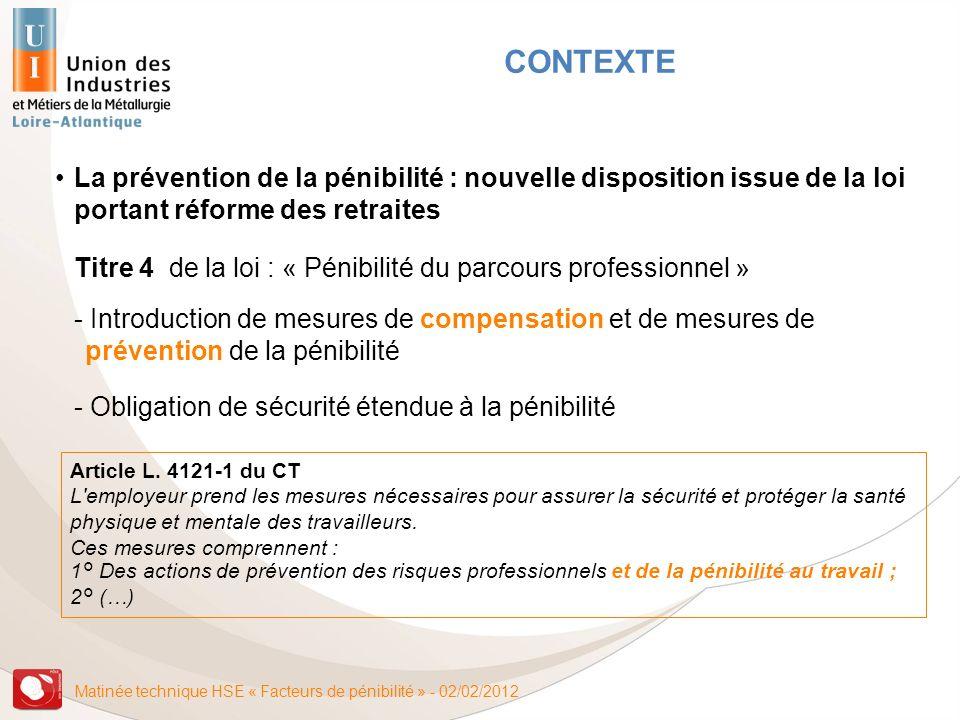 CONTEXTELa prévention de la pénibilité : nouvelle disposition issue de la loi portant réforme des retraites.