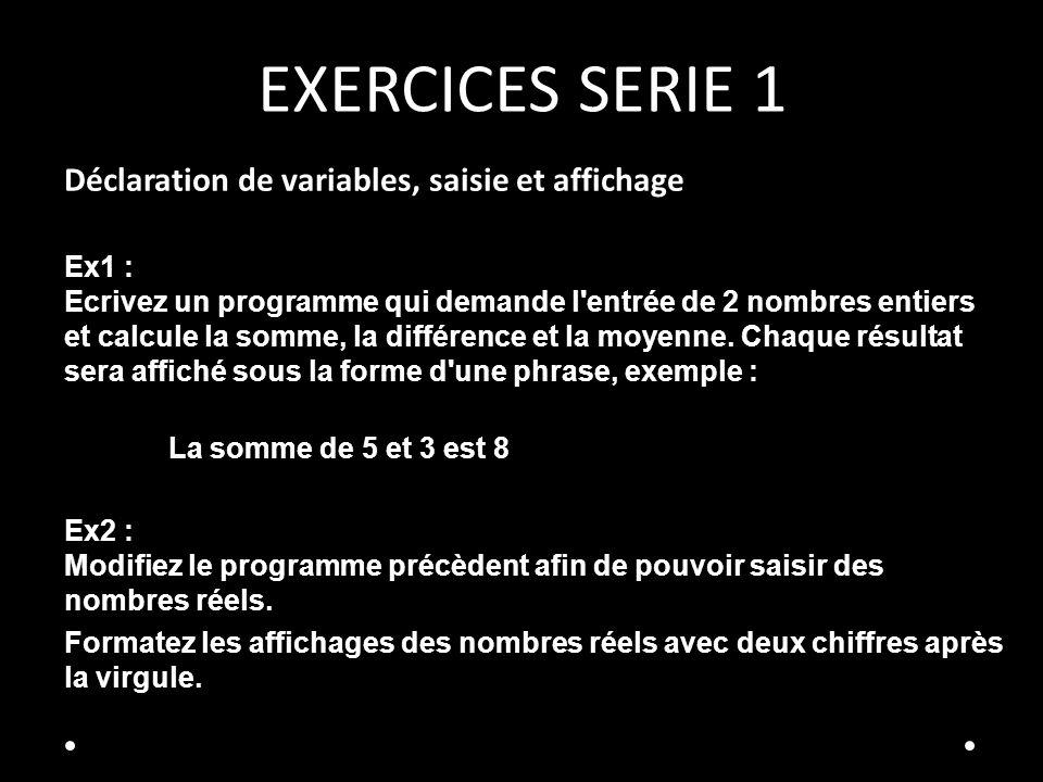 EXERCICES SERIE 1 Déclaration de variables, saisie et affichage