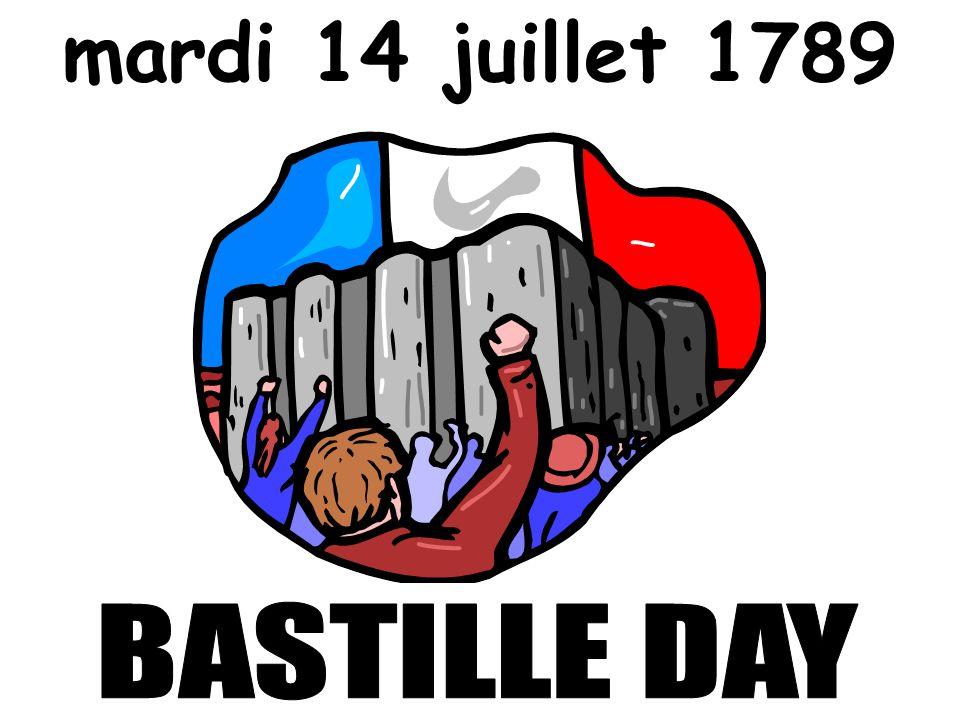 mardi 14 juillet 1789 BASTILLE DAY