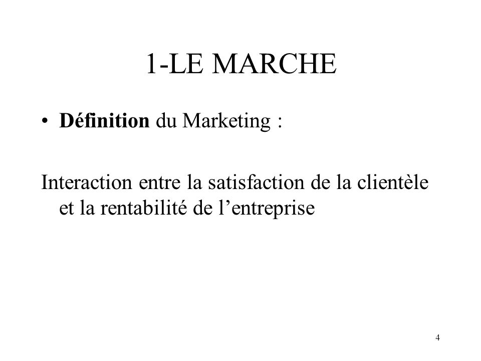 1-LE MARCHE Définition du Marketing :