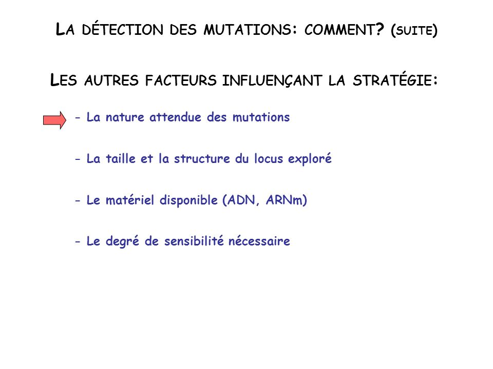 La détection des mutations: comment (suite)
