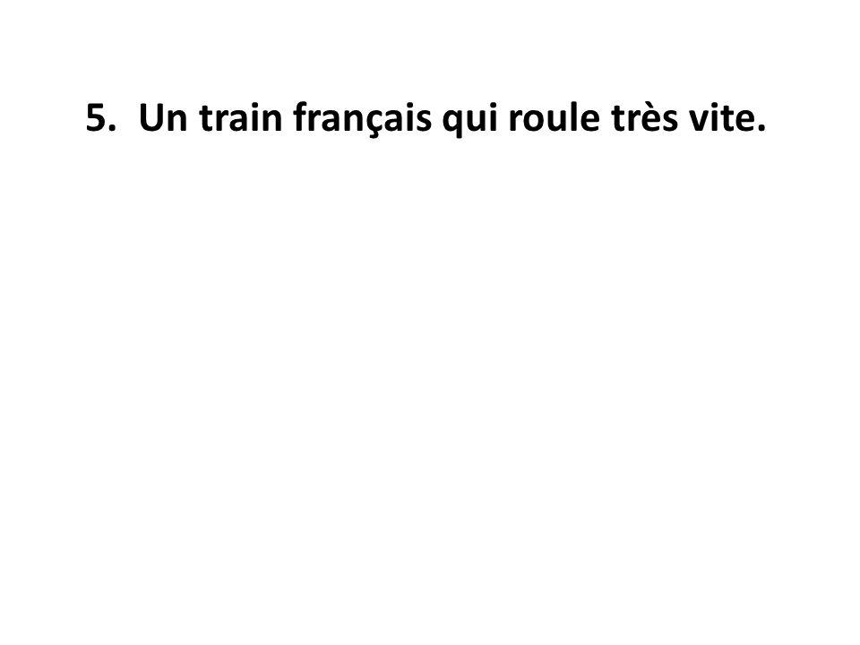5. Un train français qui roule très vite.
