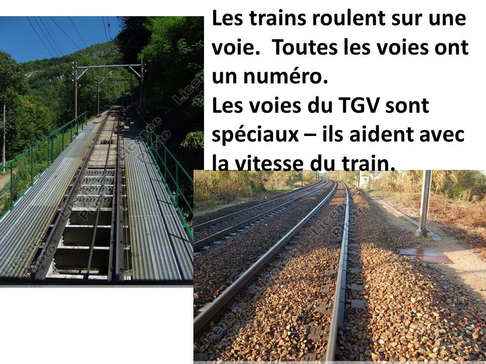 Les trains roulent sur une voie. Toutes les voies ont un numéro.