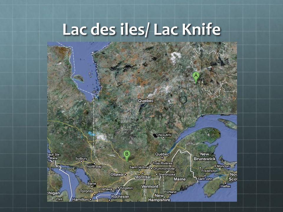 Lac des iles/ Lac Knife