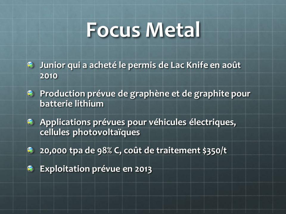 Focus Metal Junior qui a acheté le permis de Lac Knife en août 2010