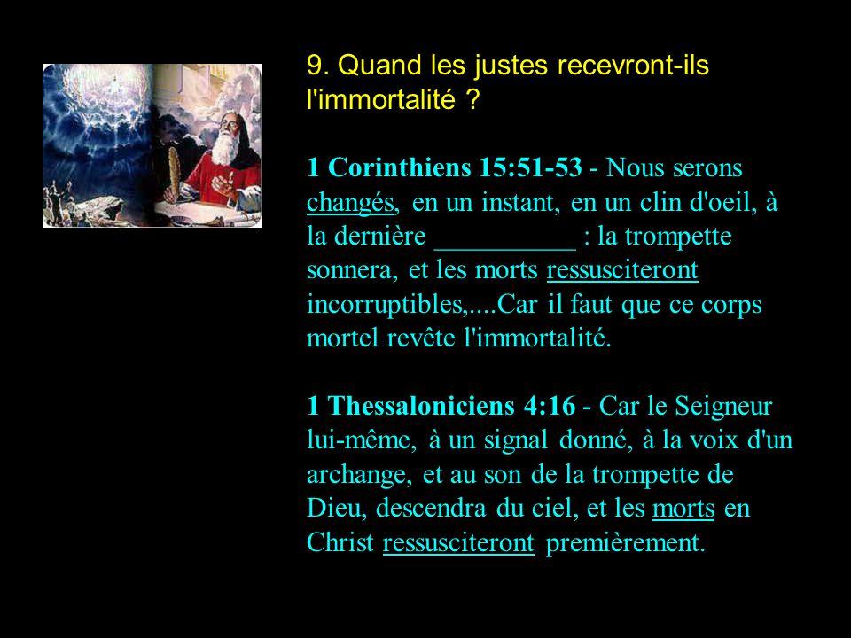 9. Quand les justes recevront-ils l immortalité
