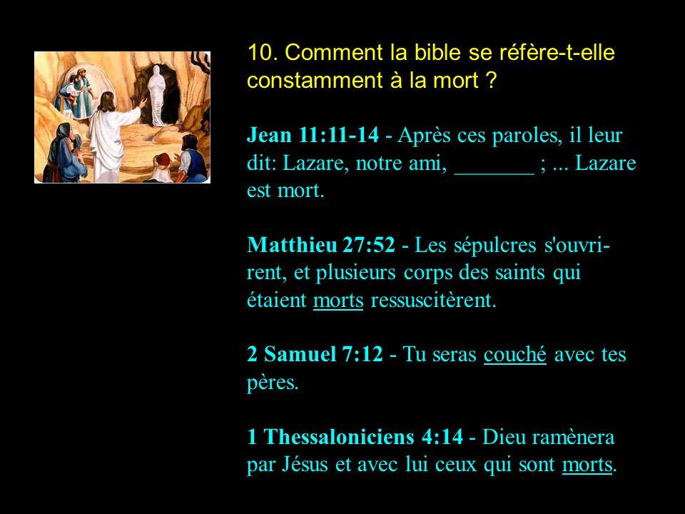 10. Comment la bible se réfère-t-elle constamment à la mort