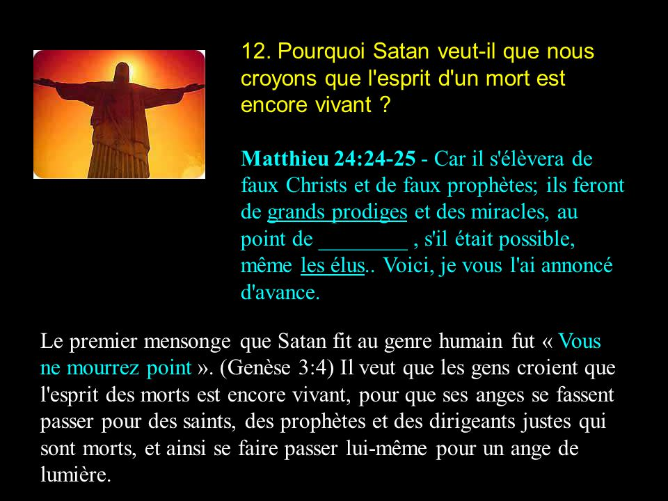 12. Pourquoi Satan veut-il que nous croyons que l esprit d un mort est encore vivant