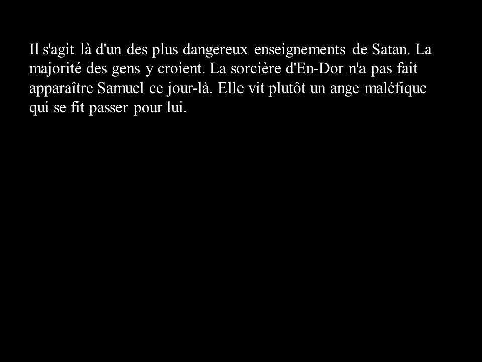 Il s agit là d un des plus dangereux enseignements de Satan