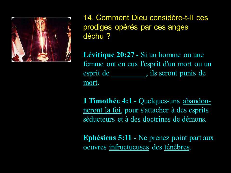 14. Comment Dieu considère-t-Il ces prodiges opérés par ces anges déchu