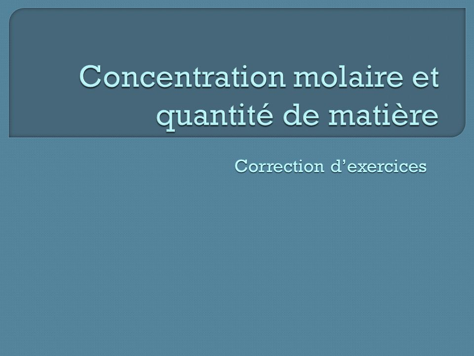 Concentration molaire et quantité de matière