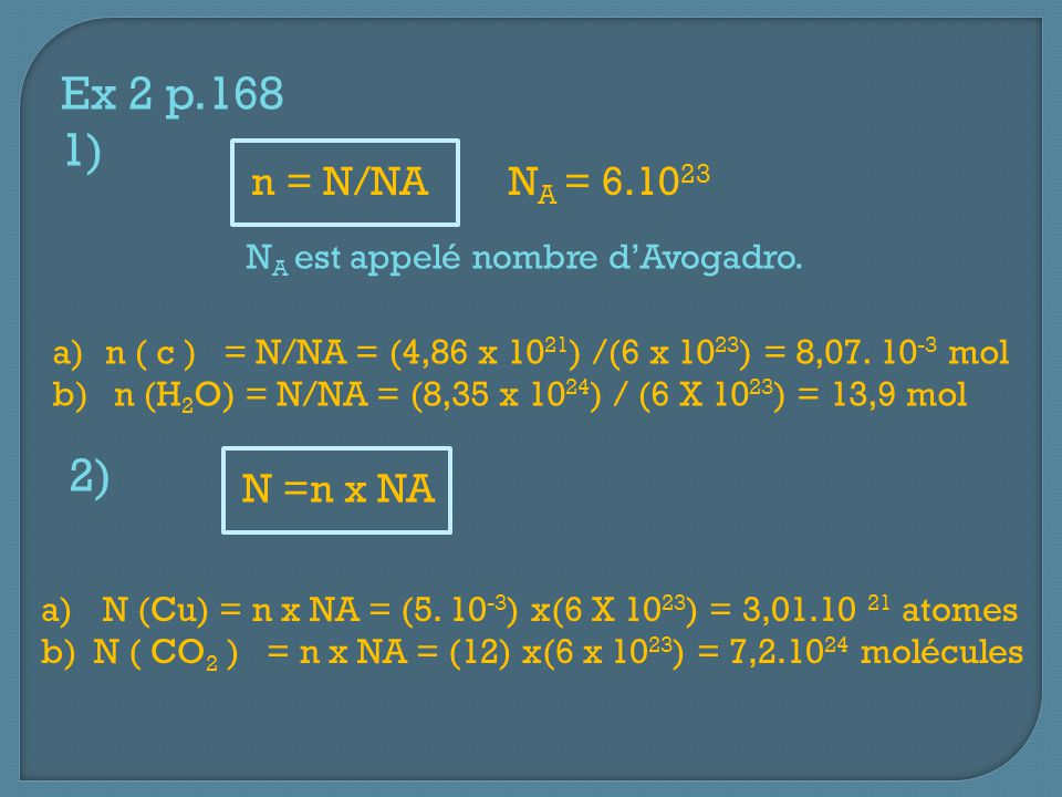 Ex 2 p.168 1) 2) n = N/NA NA = 6.1023 N =n x NA
