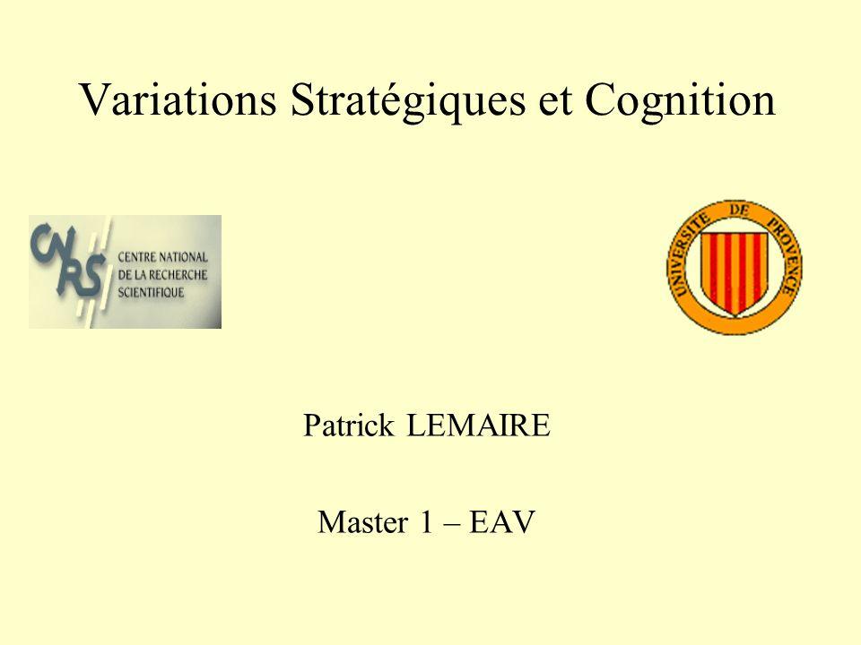 Variations Stratégiques et Cognition