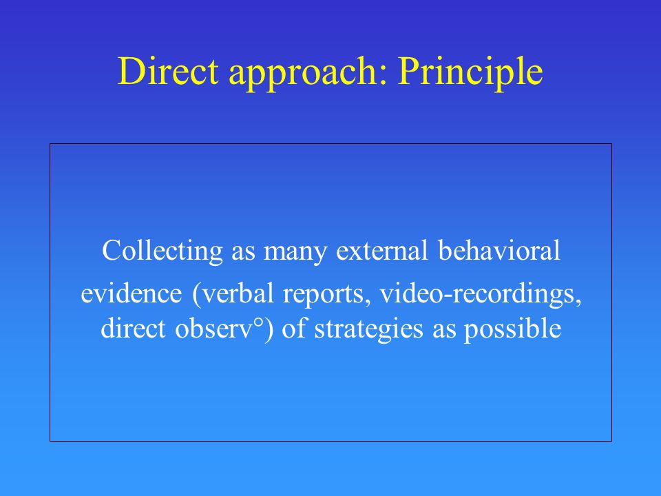 Direct approach: Principle