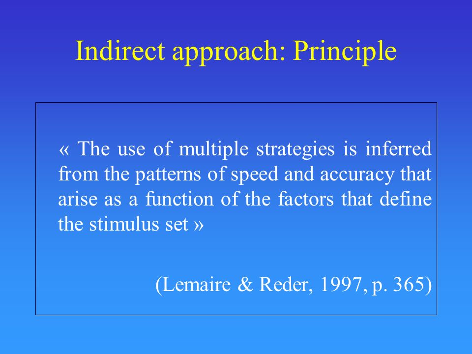 Indirect approach: Principle