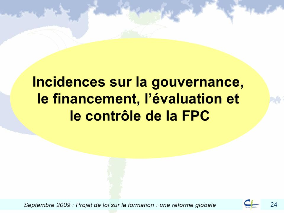 Incidences sur la gouvernance, le financement, l'évaluation et