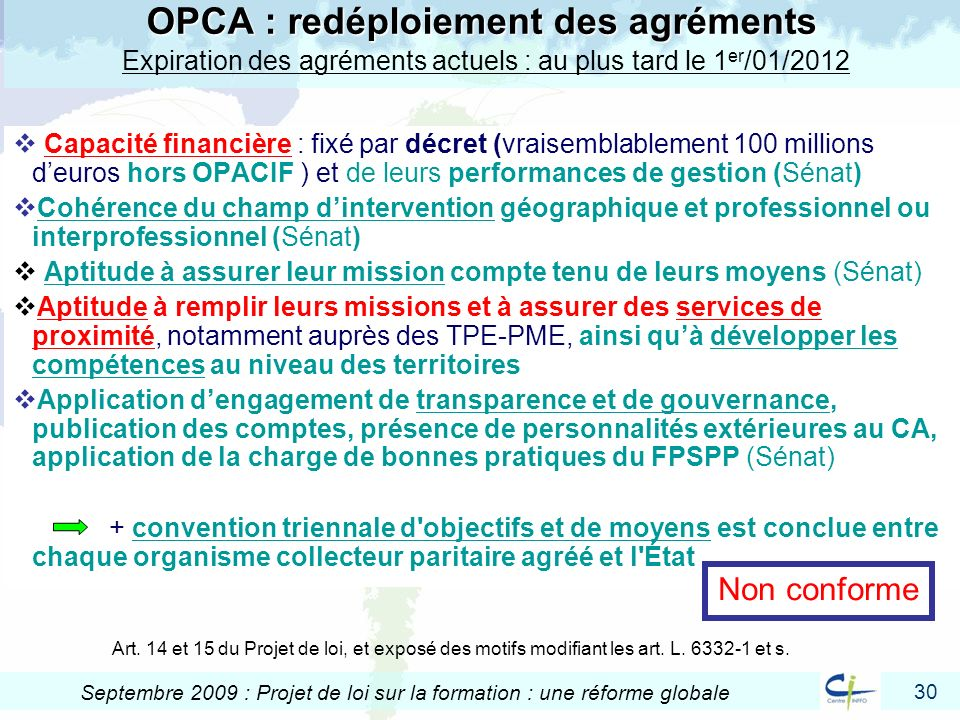 OPCA : redéploiement des agréments Expiration des agréments actuels : au plus tard le 1er/01/2012