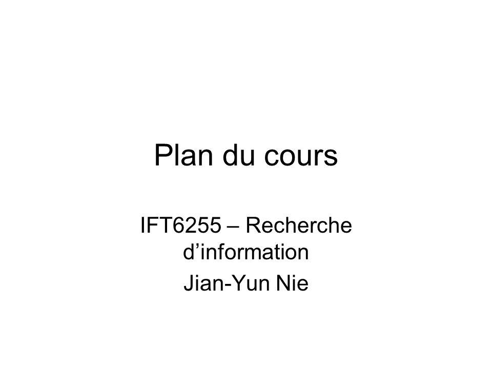 IFT6255 – Recherche d'information Jian-Yun Nie