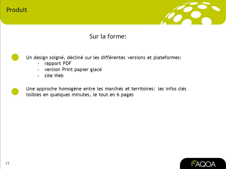 ProduitSur la forme: Un design soigné, décliné sur les différentes versions et plateformes: rapport PDF.