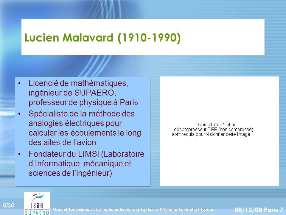 Lucien Malavard (1910-1990) Licencié de mathématiques, ingénieur de SUPAERO, professeur de physique à Paris.