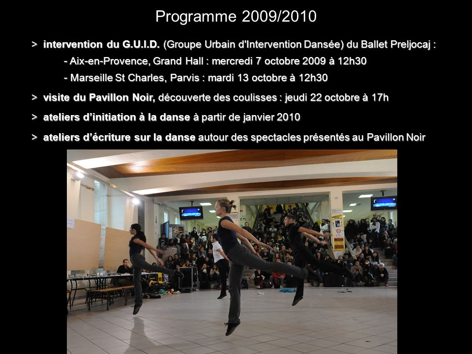Programme 2009/2010> intervention du G.U.I.D. (Groupe Urbain d Intervention Dansée) du Ballet Preljocaj :