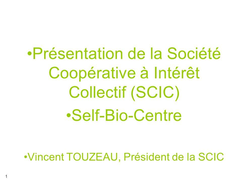 Présentation de la Société Coopérative à Intérêt Collectif (SCIC)