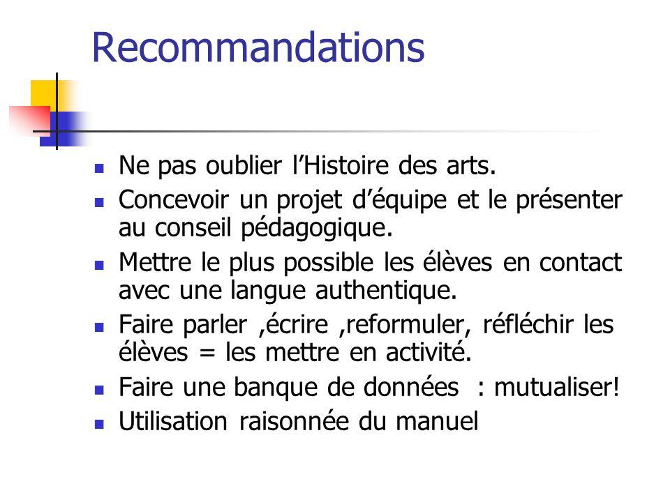 Recommandations Ne pas oublier l'Histoire des arts.
