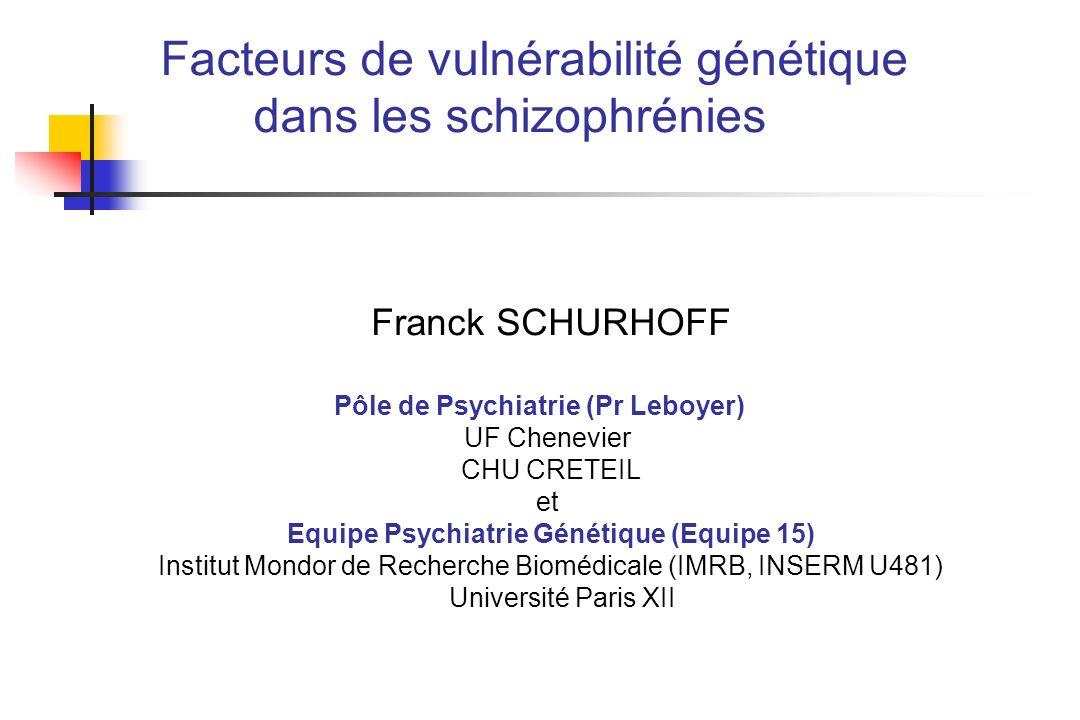 Facteurs de vulnérabilité génétique dans les schizophrénies