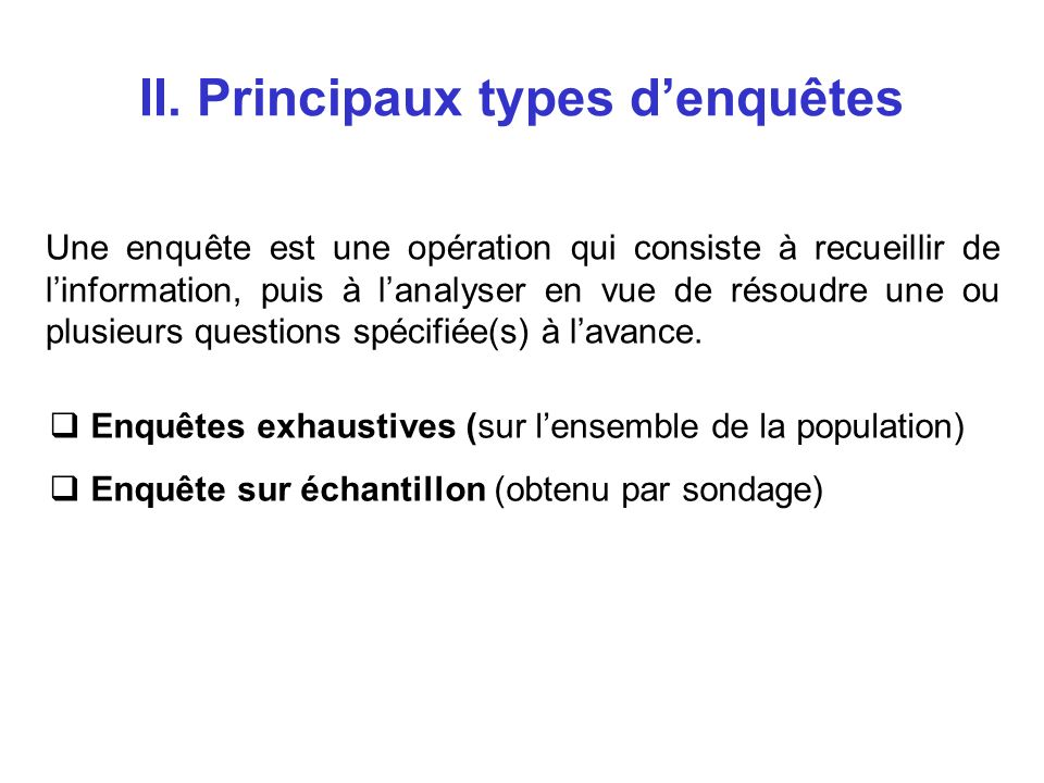 II. Principaux types d'enquêtes