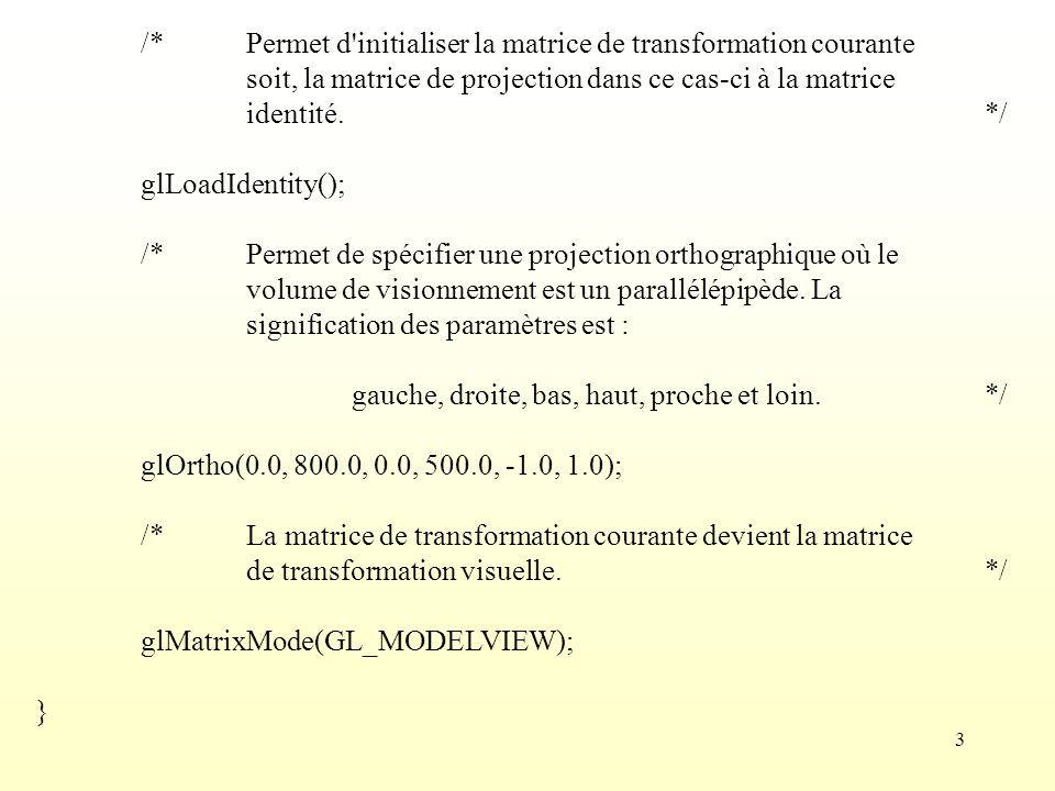 /* Permet d initialiser la matrice de transformation courante