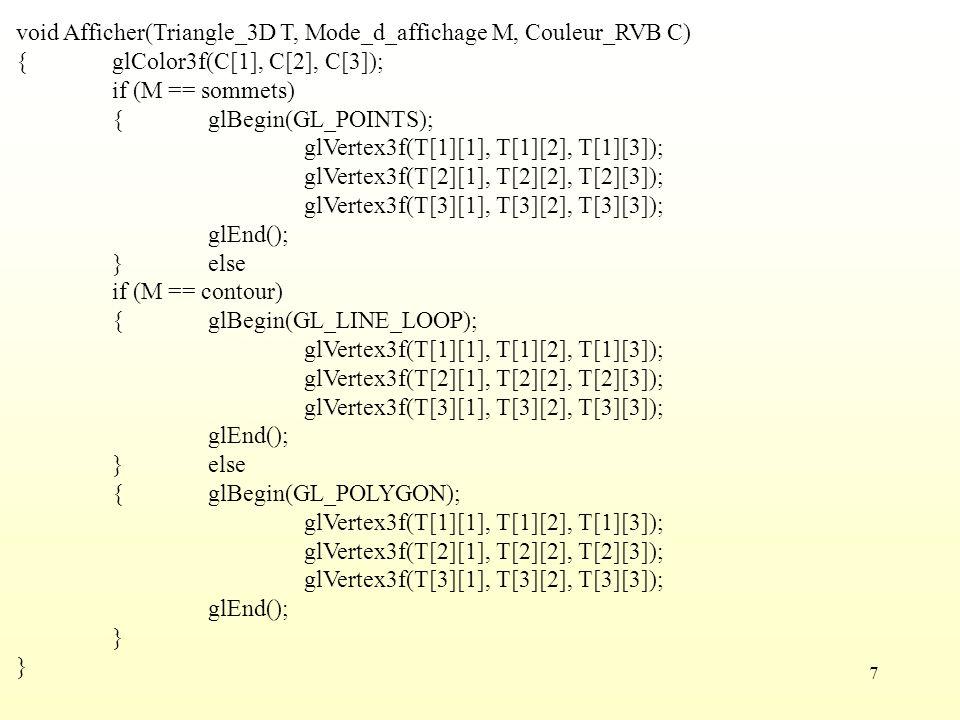 void Afficher(Triangle_3D T, Mode_d_affichage M, Couleur_RVB C)