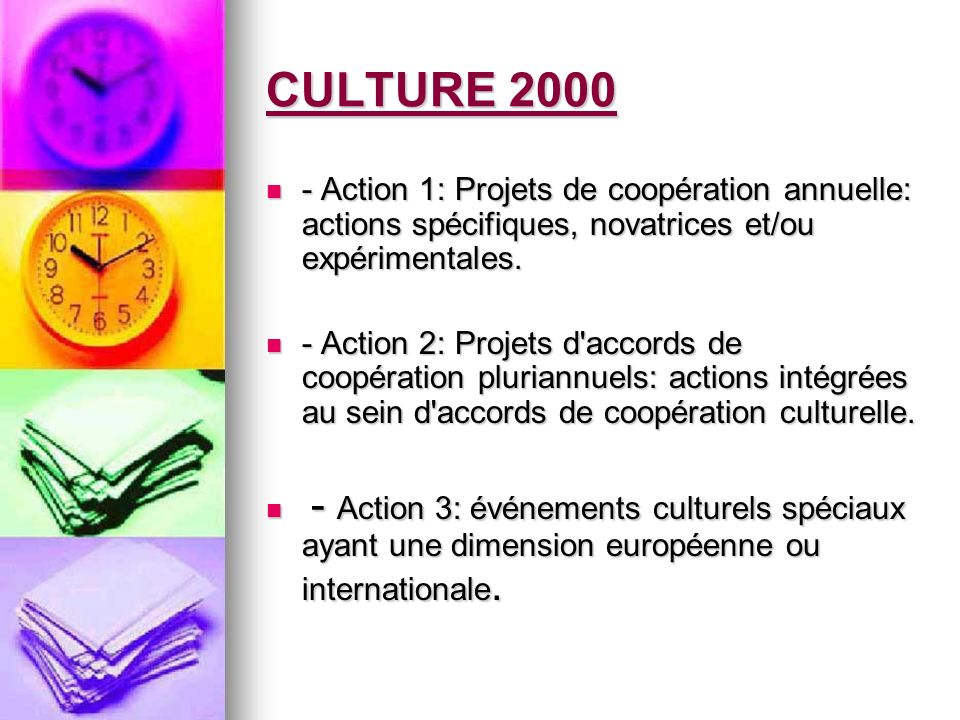 CULTURE 2000- Action 1: Projets de coopération annuelle: actions spécifiques, novatrices et/ou expérimentales.