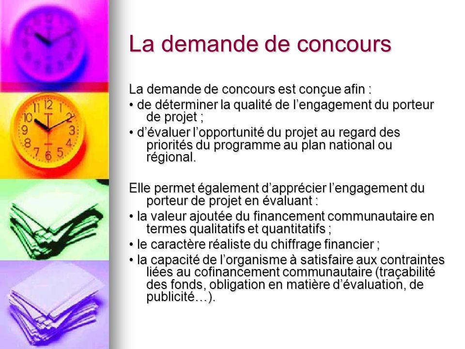 La demande de concours La demande de concours est conçue afin :