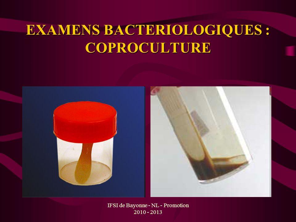 EXAMENS BACTERIOLOGIQUES : COPROCULTURE