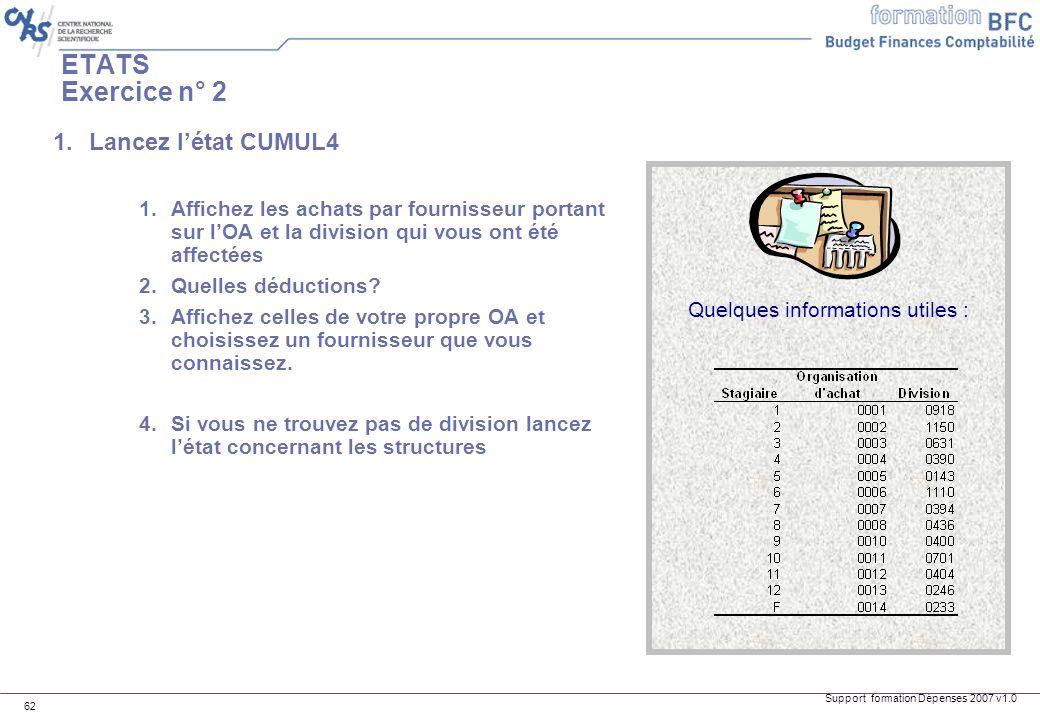 ETATS Exercice n° 2 Lancez l'état CUMUL4