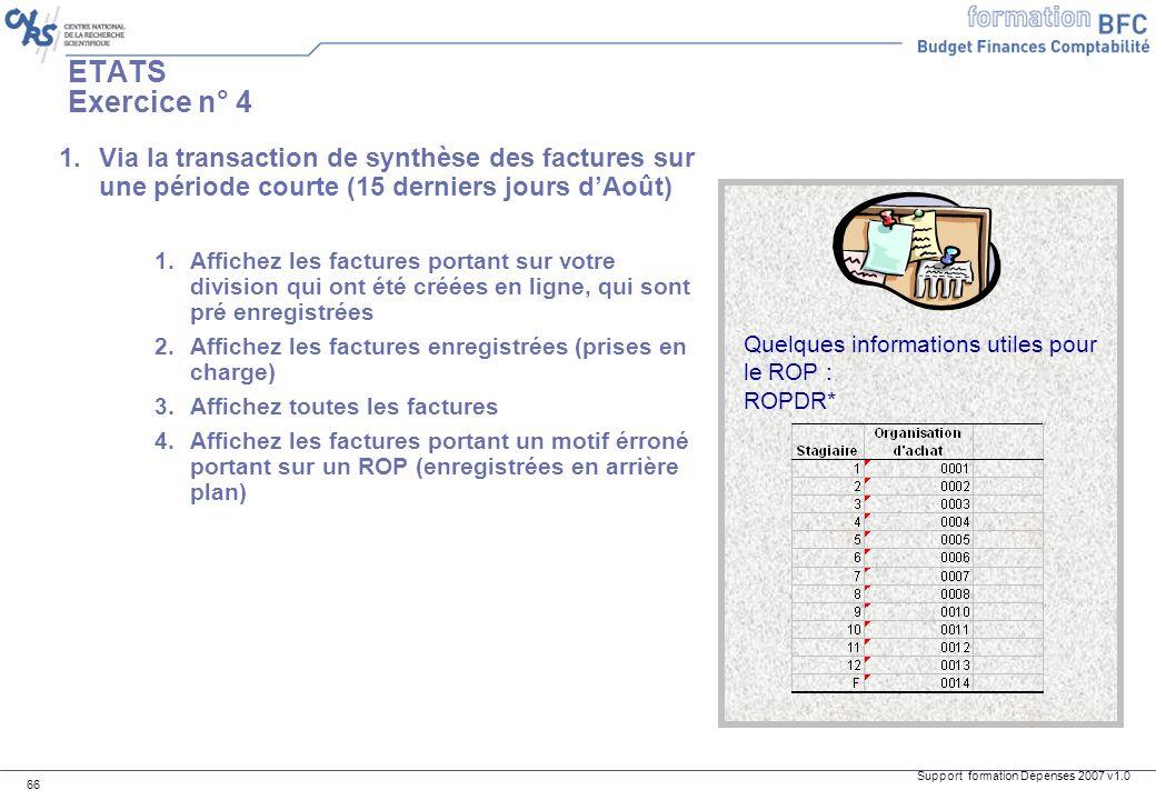 ETATS Exercice n° 4 Via la transaction de synthèse des factures sur une période courte (15 derniers jours d'Août)