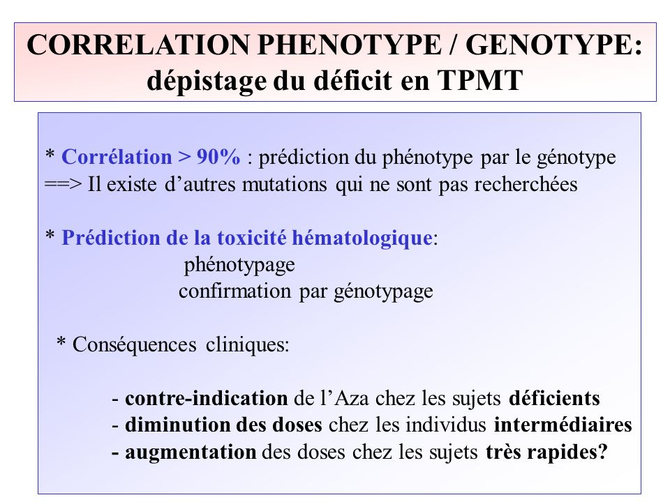 CORRELATION PHENOTYPE / GENOTYPE: dépistage du déficit en TPMT