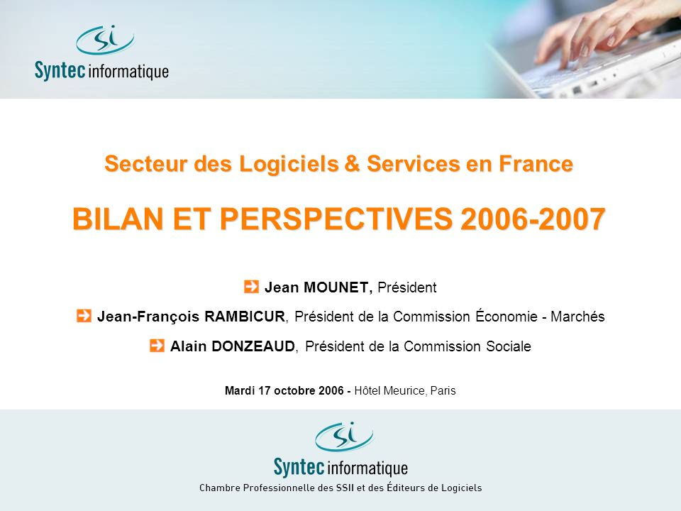 Secteur des Logiciels & Services en France BILAN ET PERSPECTIVES 2006-2007