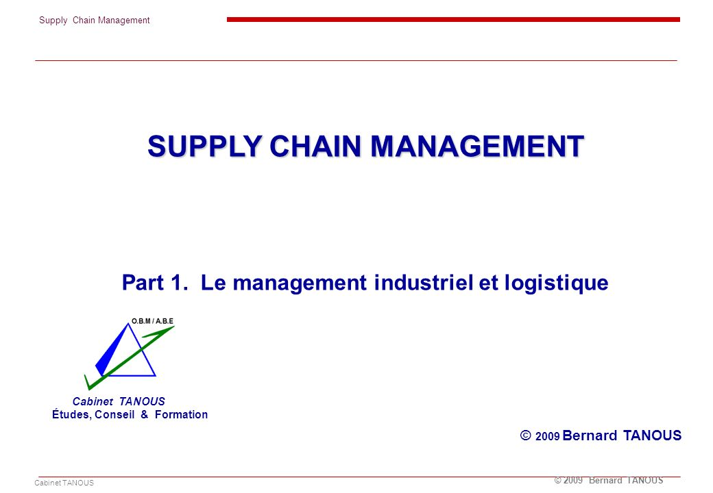 SUPPLY CHAIN MANAGEMENT Part 1. Le management industriel et logistique