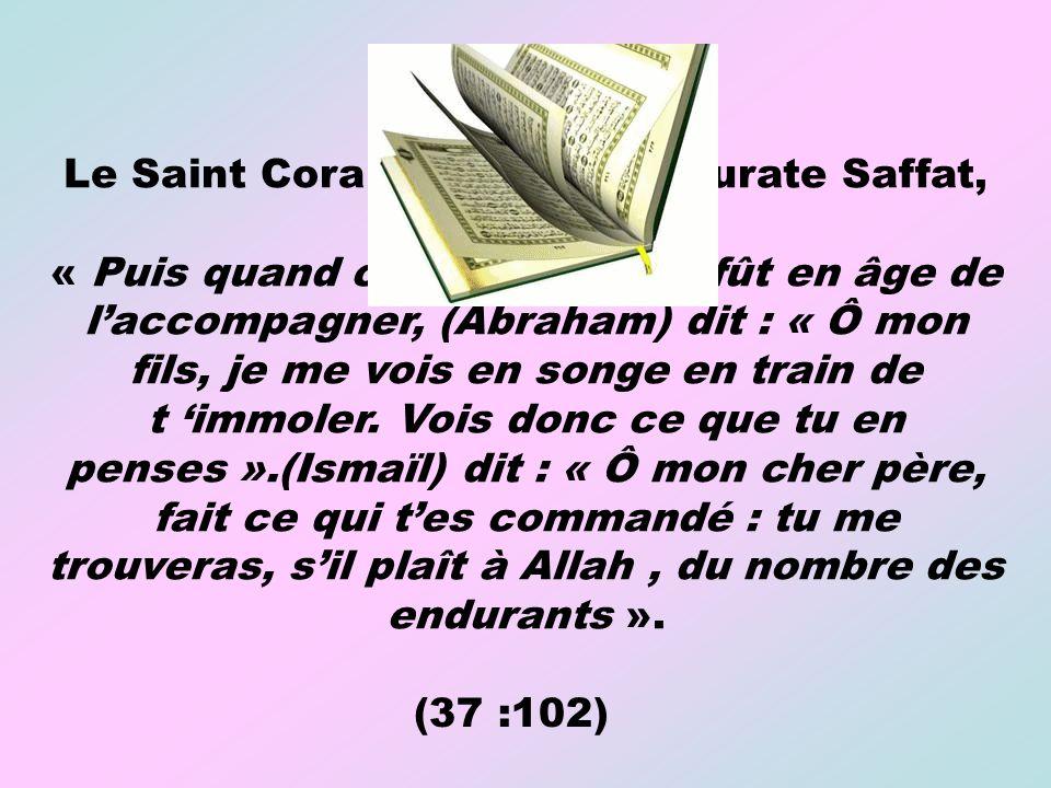 Le Saint Coran dit dans la Sourate Saffat, verset 102 :