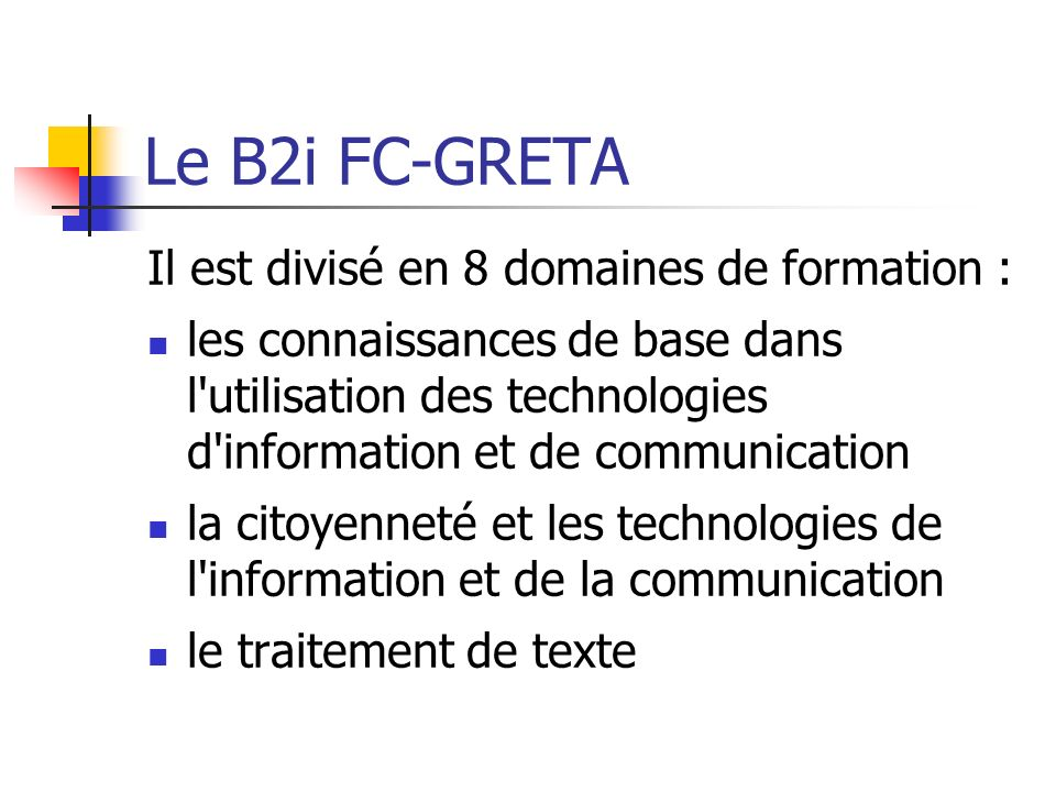 Le B2i FC-GRETA Il est divisé en 8 domaines de formation :