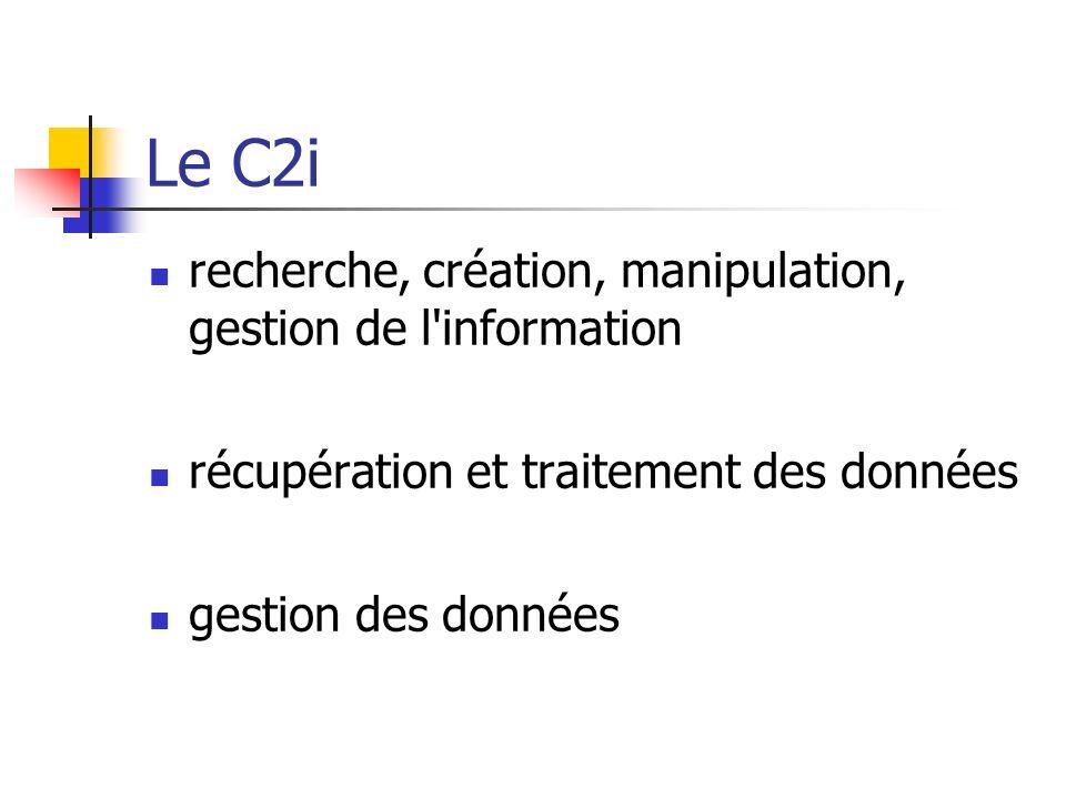Le C2i recherche, création, manipulation, gestion de l information