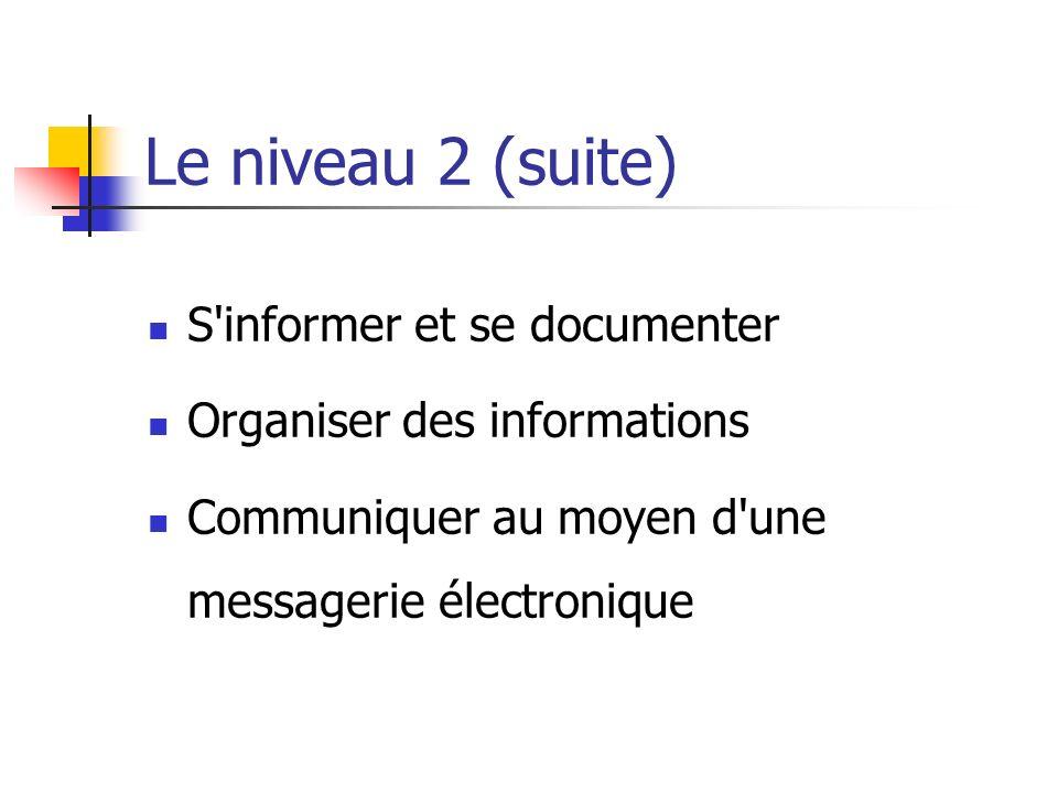 Le niveau 2 (suite) S informer et se documenter