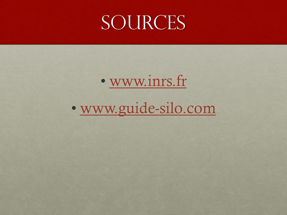 Sources www.inrs.fr www.guide-silo.com