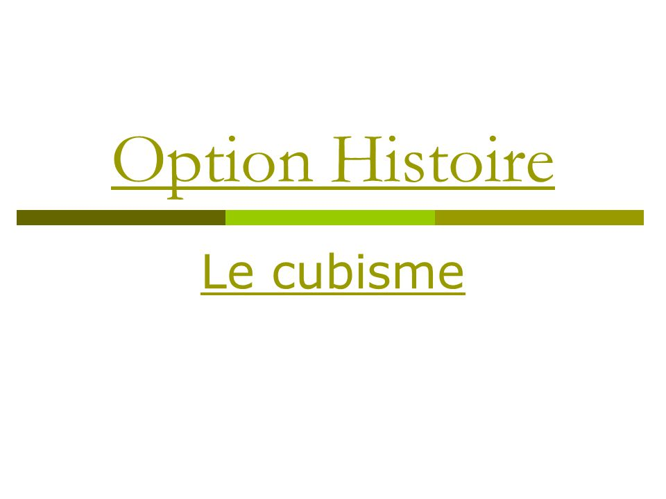 Option Histoire Le cubisme